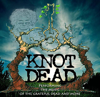 Knot Dead – Grateful Dead Tribute Band Aug 25, 2018